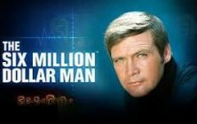 6 million Dollar Man
